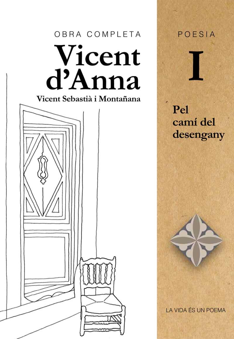 Portada Poesia Vicent d'Anna I: Pel camí del desengany